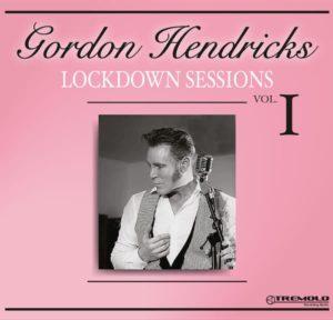 Gordon Hendricks Lockdown Sessions Vol 1