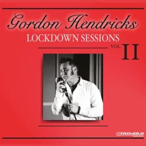 Gordon Hendricks Lockdown Sessions Vol 2