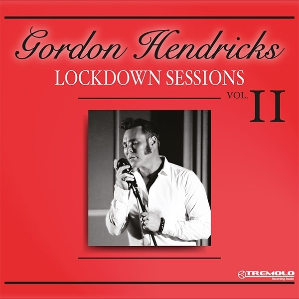 Gordon Hendricks Lockdown Sessions Vol 2