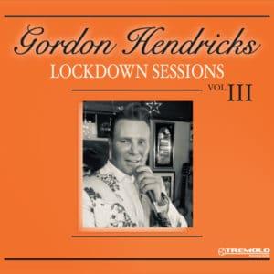 Gordon Hendricks Lockdown Sessions Vol 3