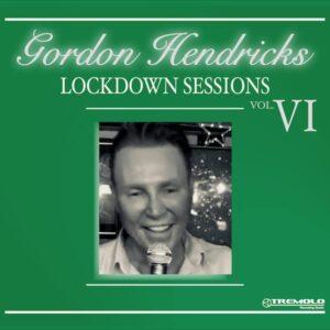 Gordon Hendricks Lockdown Sessions Vol 6