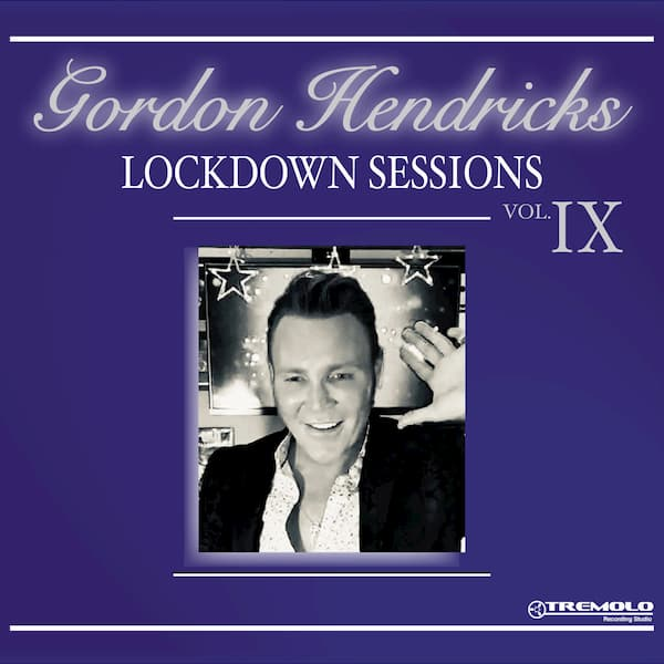 Gordon Hendricks Lockdown Sessions Vol 9