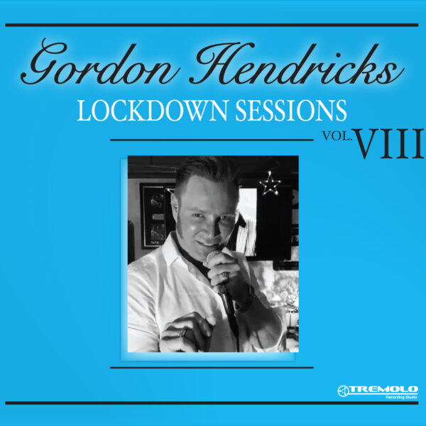 Gordon Hendricks Lockdown Sessions Vol 8
